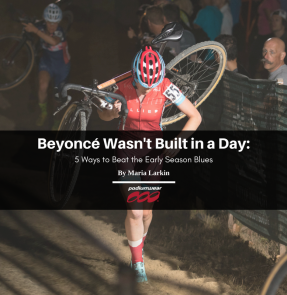 Podiumwear - Beyoncé Wasn't Built in a Day: 5 Ways to Beat the Early Season Blues