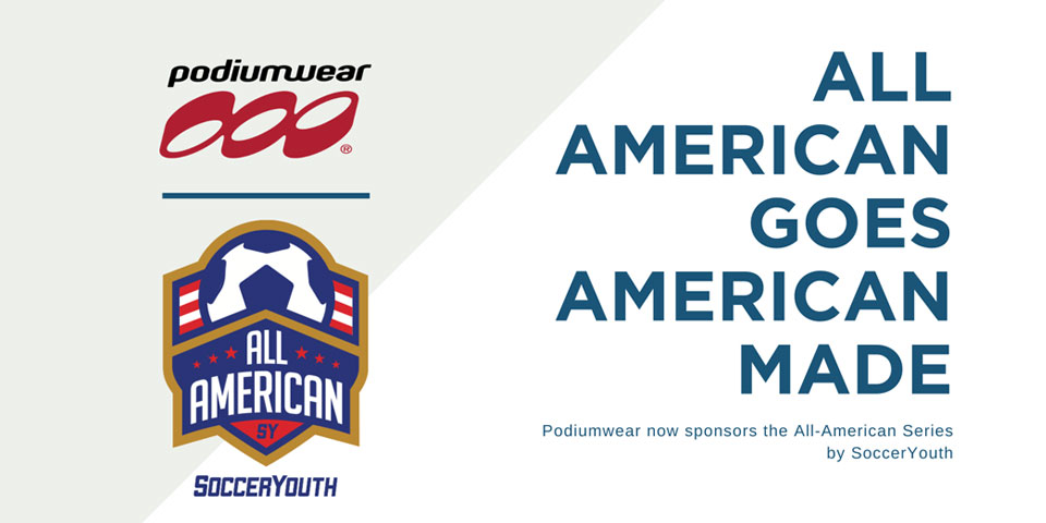 All American Goes American Made - Podiumwear now sponsors the All-American Series by Soccer Youth